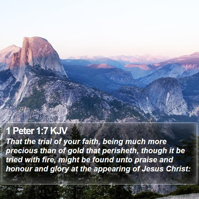 1 Peter 1:7 KJV - That the trial of your faith, being much more - Bible Verse Picture