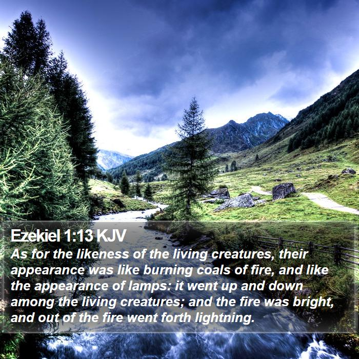 Ezekiel 1:13 KJV - As for the likeness of the living creatures, - Bible Verse Picture