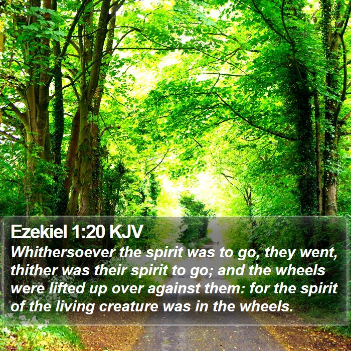 Ezekiel 1:20 KJV - Whithersoever the spirit was to go, they went, - Bible Verse Picture