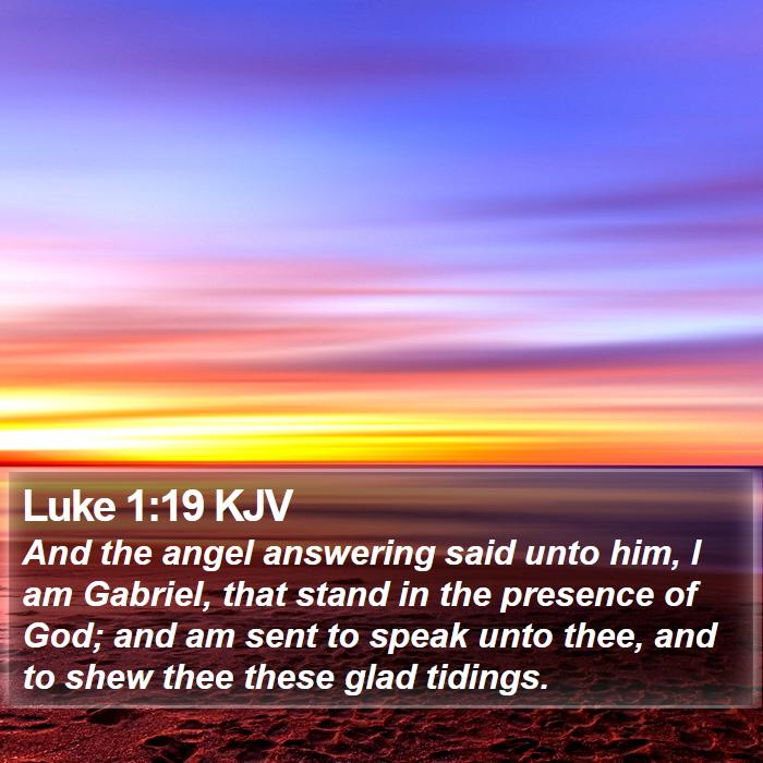 Luke 1:19 KJV - And the angel answering said unto him, I am - Bible Verse Picture