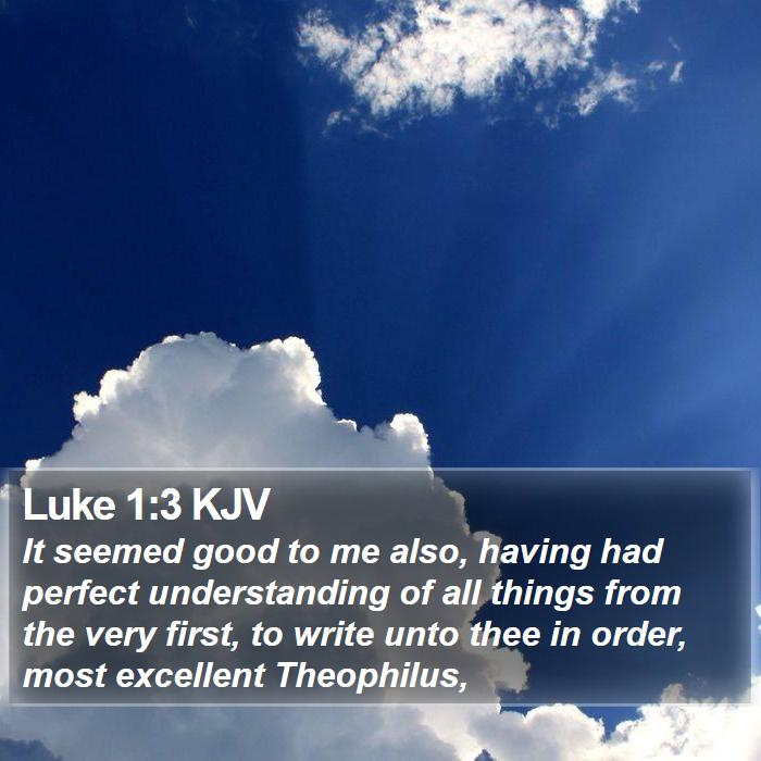 Luke 1:3 KJV - It seemed good to me also, having had perfect - Bible Verse Picture