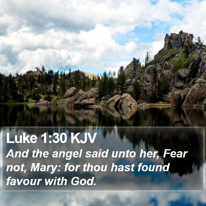 Luke 1:30 KJV - And the angel said unto her, Fear not, Mary: for - Bible Verse Picture
