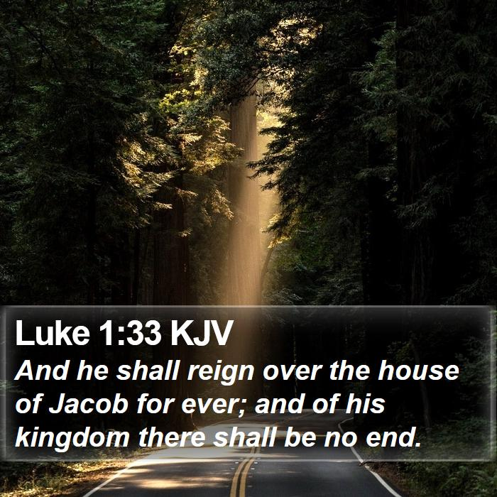 Luke 1:33 KJV - And he shall reign over the house of Jacob for - Bible Verse Picture