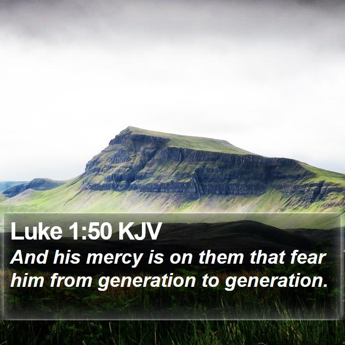 Luke 1:50 KJV - And his mercy is on them that fear him from - Bible Verse Picture