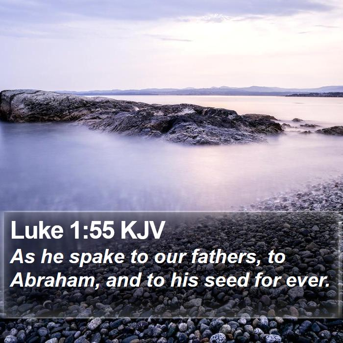 Luke 1:55 KJV - As he spake to our fathers, to Abraham, and to - Bible Verse Picture