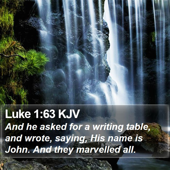 Luke 1:63 KJV - And he asked for a writing table, and wrote, - Bible Verse Picture