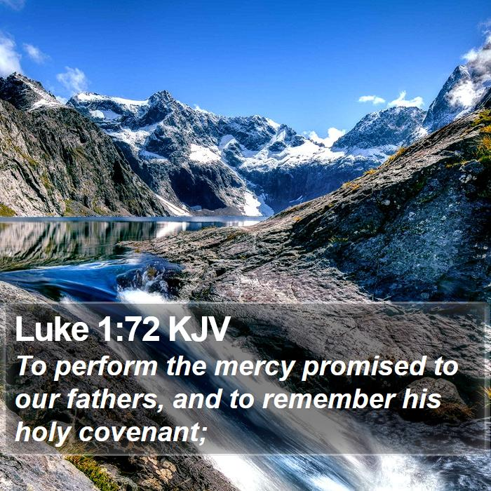 Luke 1:72 KJV - To perform the mercy promised to our fathers, and - Bible Verse Picture