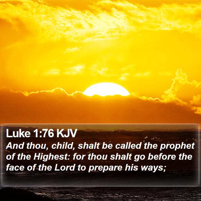 Luke 1:76 KJV - And thou, child, shalt be called the prophet of - Bible Verse Picture