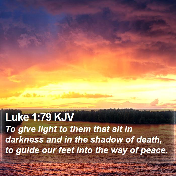 Luke 1:79 KJV - To give light to them that sit in darkness and in - Bible Verse Picture