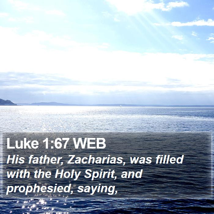 Luke 1:67 WEB - His father, Zacharias, was filled with the Holy - Bible Verse Picture